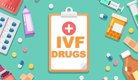 ivf drugs - ivf medications list
